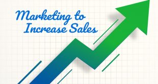 Marketing to Increase Sales and Grow your Business